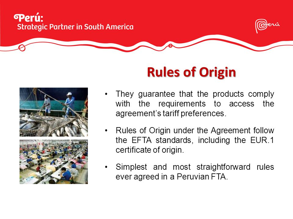 They guarantee that the products comply with the requirements to access the agreements tariff preferences.