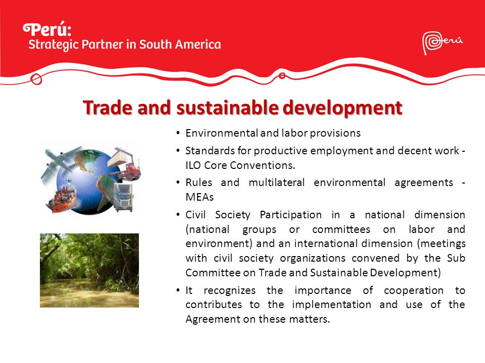 Environmental and labor provisions Standards for productive employment and decent work - ILO Core Conventions.