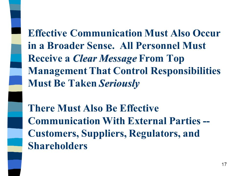 Clear Message Seriously Effective Communication Must Also Occur in a Broader Sense. All Personnel Must Receive a Clear Message From Top Management Tha