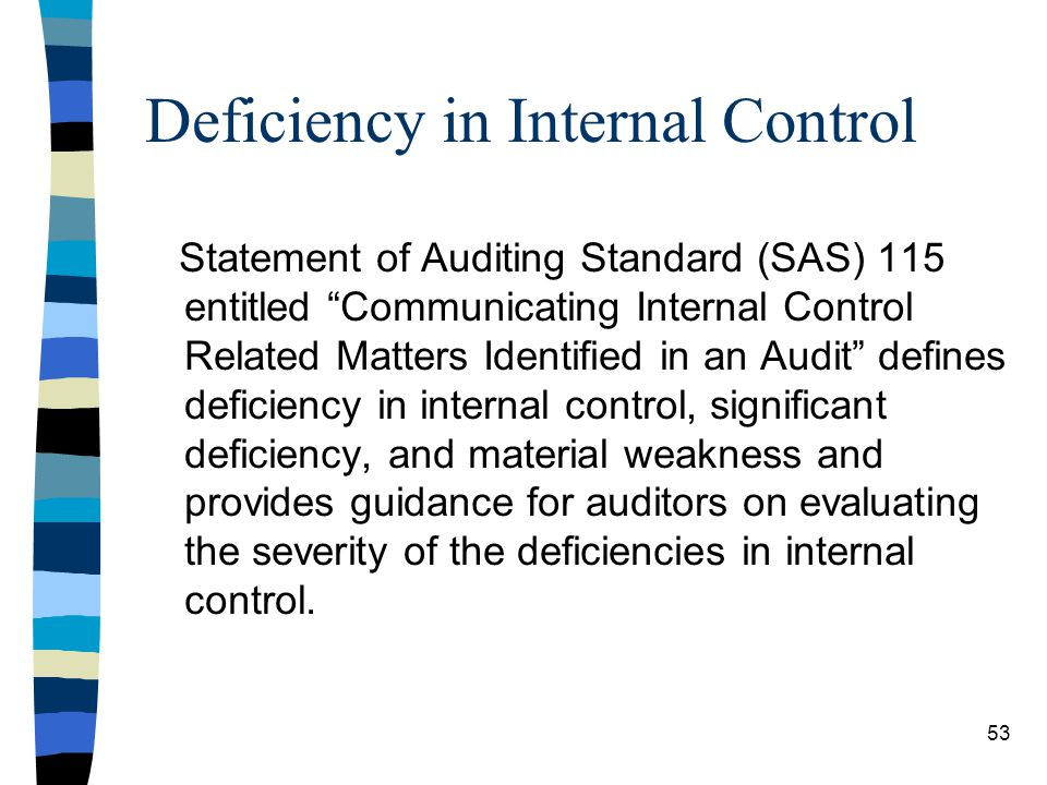 Deficiency in Internal Control Statement of Auditing Standard (SAS) 115 entitled Communicating Internal Control Related Matters Identified in an Audit