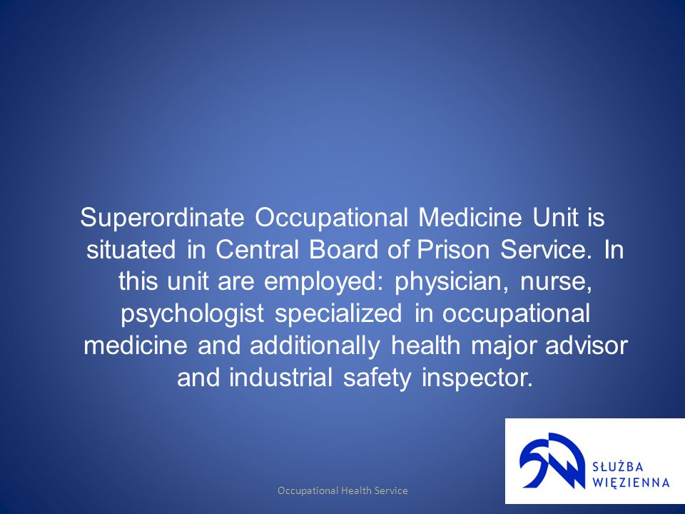 Superordinate Occupational Medicine Unit is situated in Central Board of Prison Service.