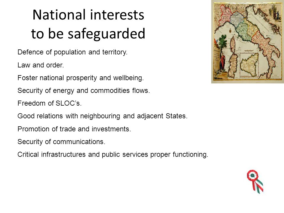 National interests to be safeguarded Defence of population and territory.