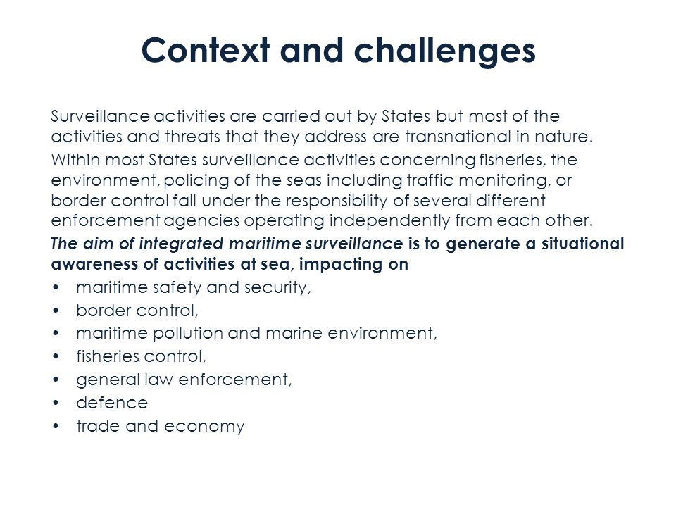 Context and challenges Surveillance activities are carried out by States but most of the activities and threats that they address are transnational in nature.