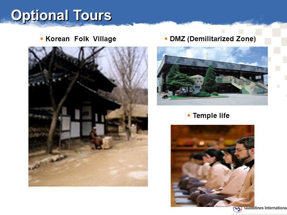 Optional Tours Temple life DMZ (Demilitarized Zone) Korean Folk Village