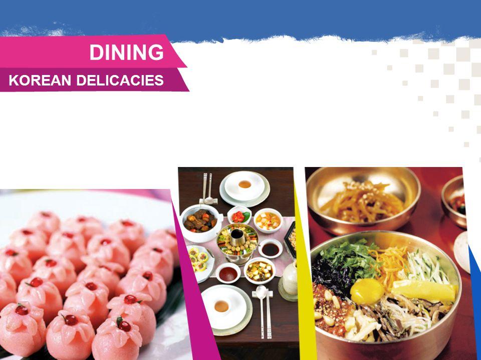 KOREAN DELICACIES. DINING.
