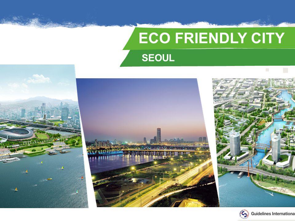 SEOUL ECO FRIENDLY CITY