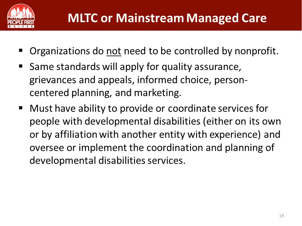 MLTC or Mainstream Managed Care 19 Organizations do not need to be controlled by nonprofit.