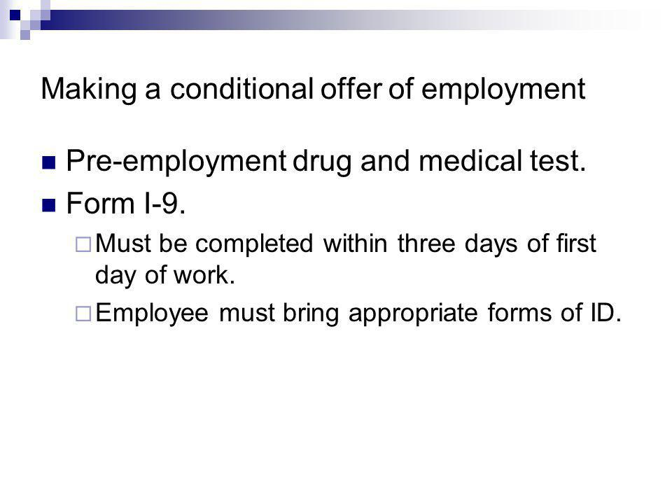 Making a conditional offer of employment Pre-employment drug and medical test.