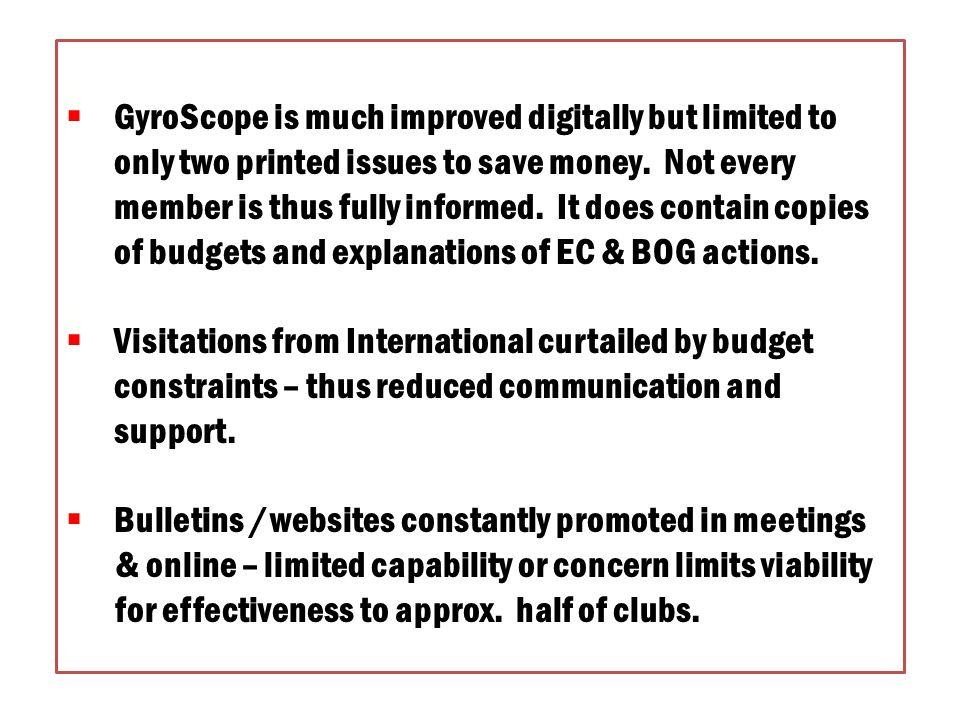 4. Improvement & maintenance of effective communication system through the GyroScope & other publications of the districts, clubs and international. V