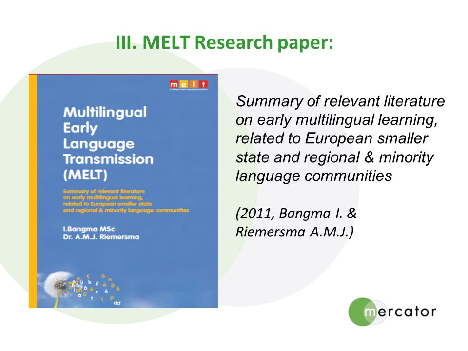Summary of relevant literature on early multilingual learning, related to European smaller state and regional & minority language communities (2011, Bangma I.