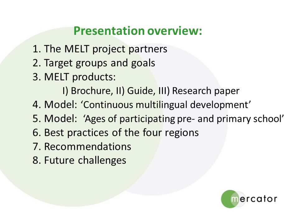 Presentation overview: 1.The MELT project partners 2.