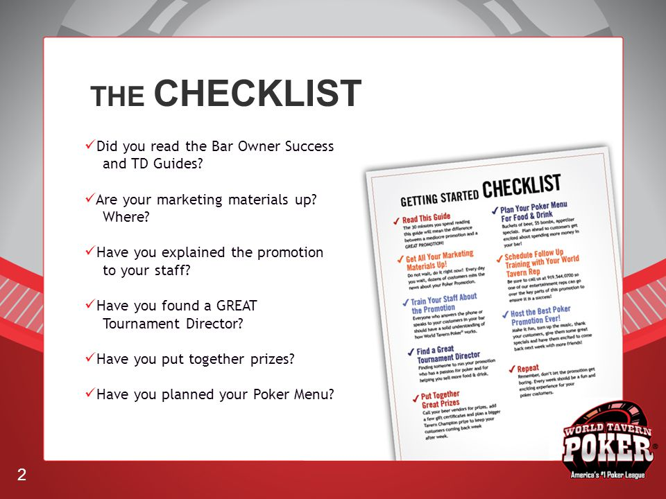 THE CHECKLIST Did you read the Bar Owner Success and TD Guides.
