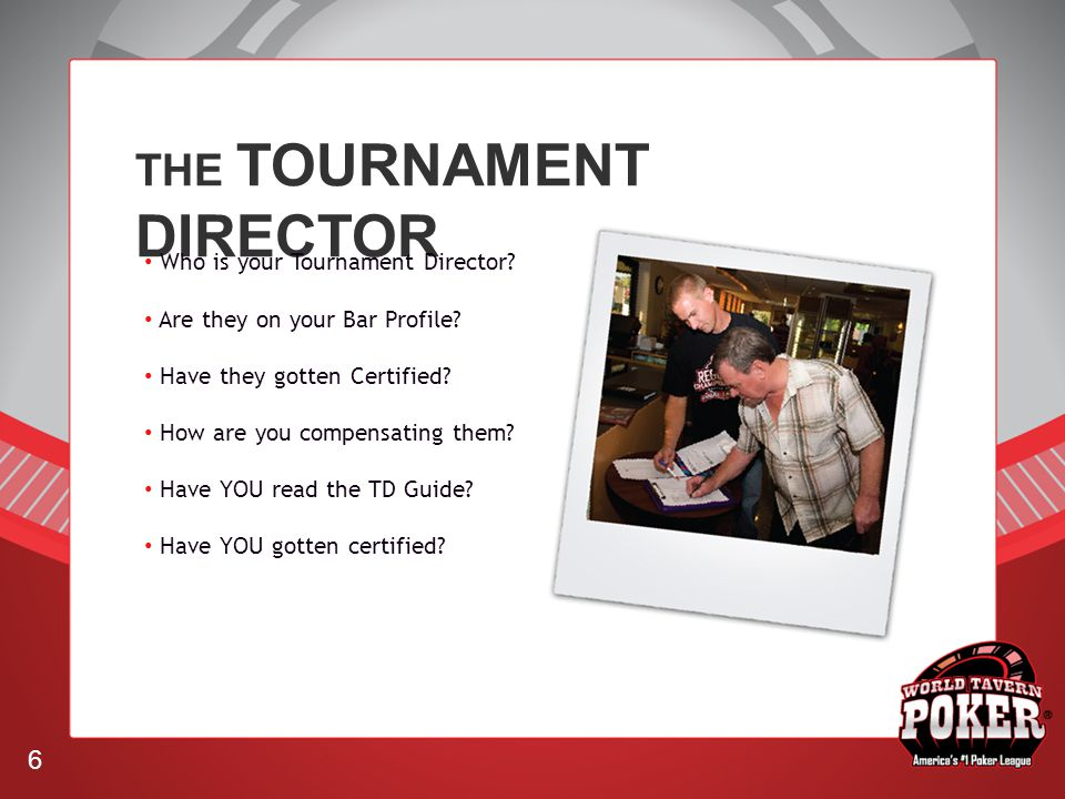 THE TOURNAMENT DIRECTOR Who is your Tournament Director.