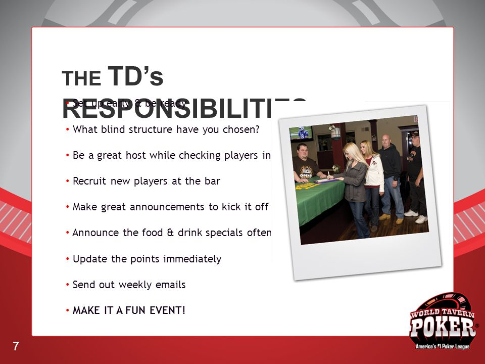 THE TDs RESPONSIBILITIES Set up early & be ready What blind structure have you chosen.