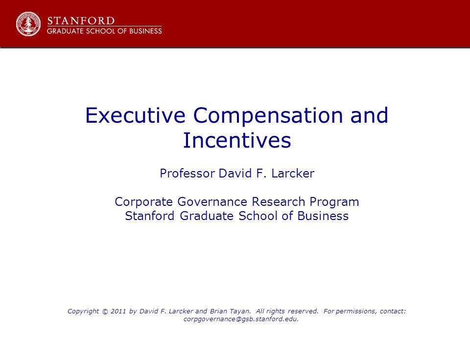Stanford Graduate School of Business, Corporate Governance Research Program, http://www.gsb.stanford.edu/cgrphttp://www.gsb.stanford.edu/cgrp The compensation program serves three main purposes.