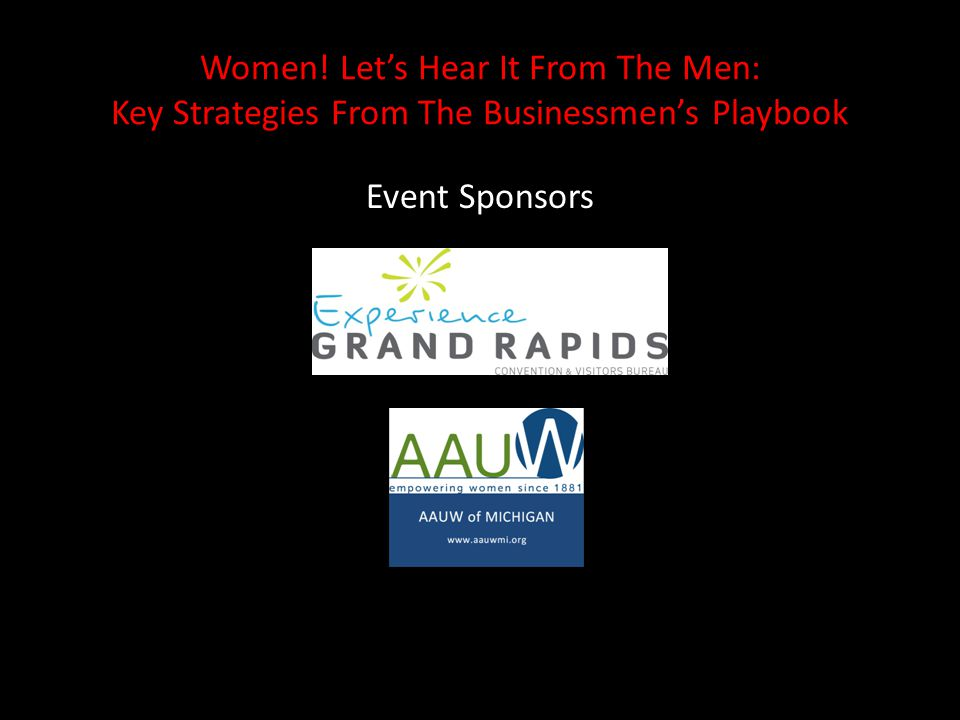 Women! Lets Hear It From The Men: Key Strategies From The Businessmens Playbook Event Sponsors