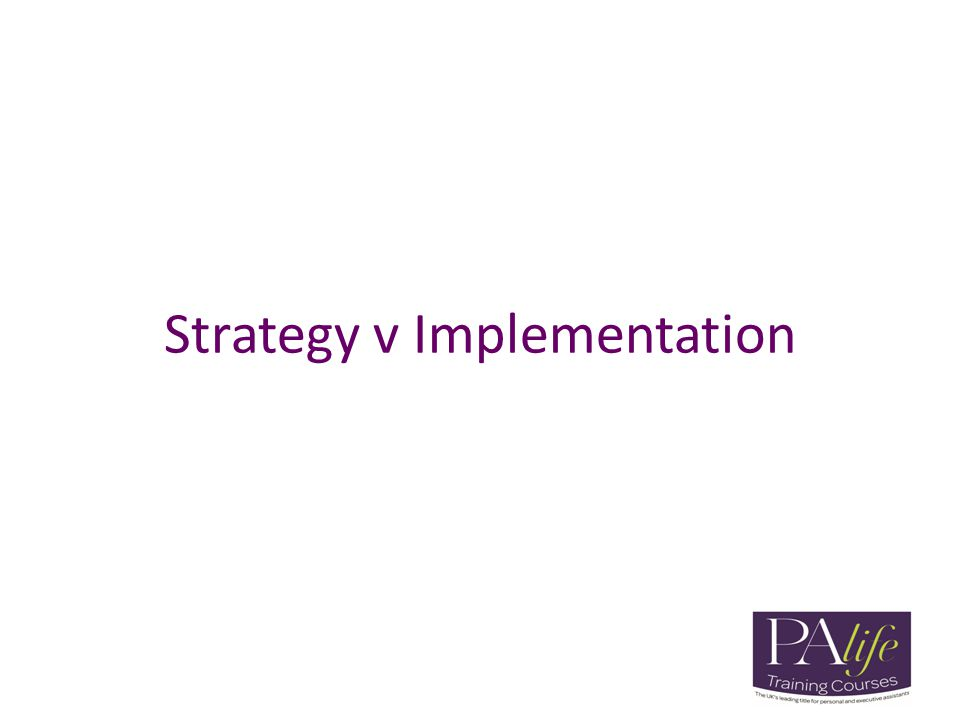 Strategy v Implementation