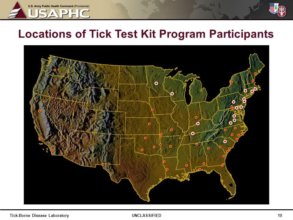 Locations of Tick Test Kit Program Participants 10 UNCLASSIFIEDTick-Borne Disease Laboratory
