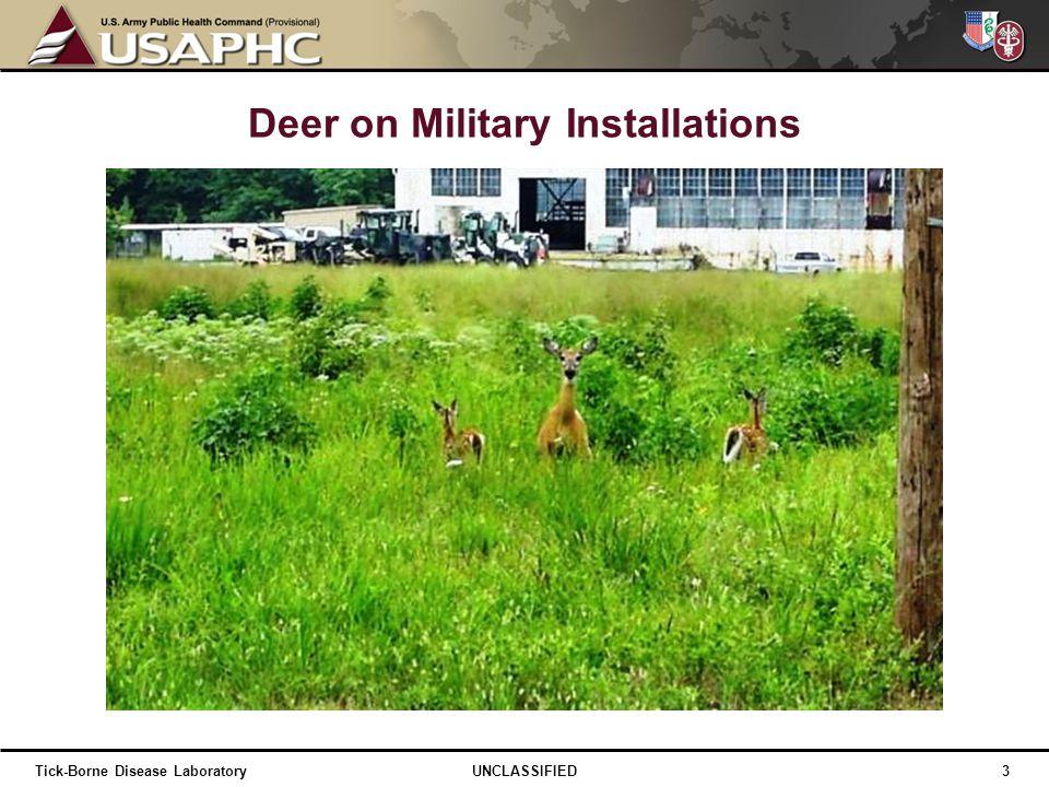 Deer on Military Installations 3 UNCLASSIFIEDTick-Borne Disease Laboratory
