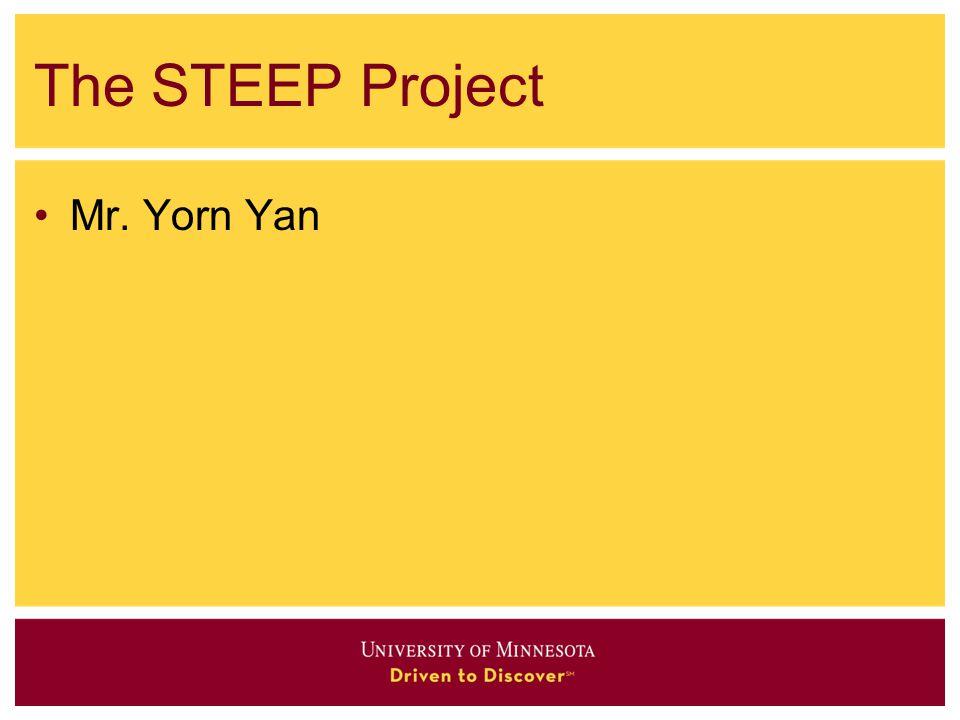The STEEP Project Mr. Yorn Yan