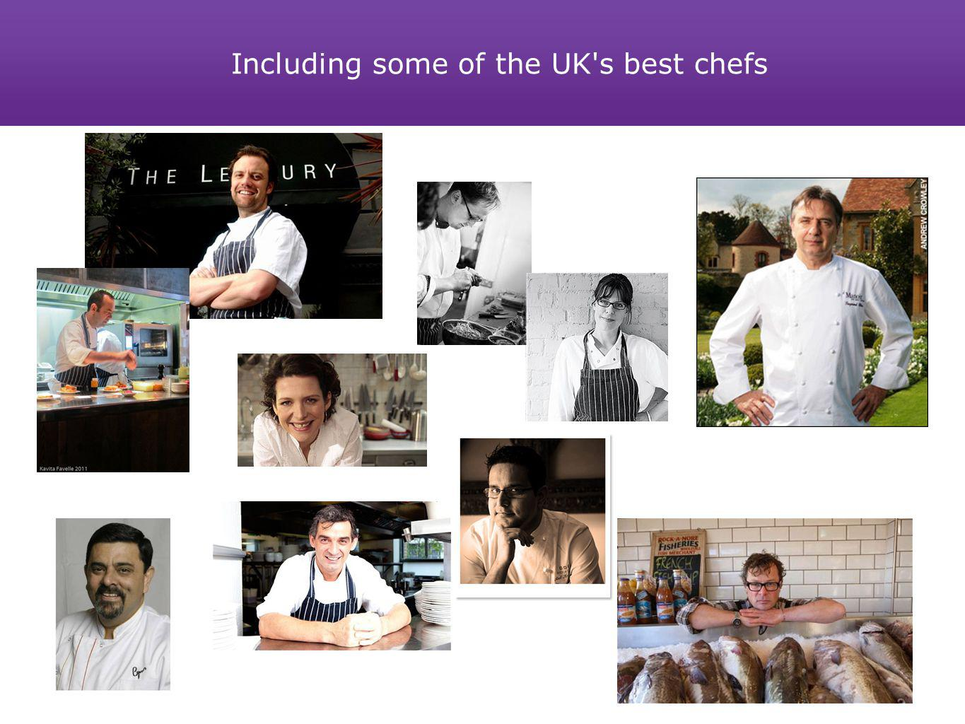 Including some of the UK's best chefs