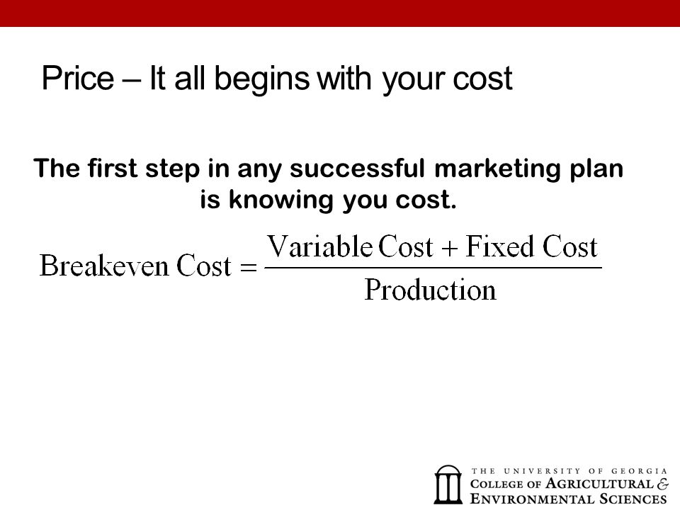 The first step in any successful marketing plan is knowing you cost.