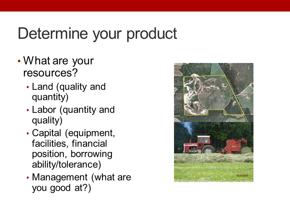 Determine your product What are your resources.