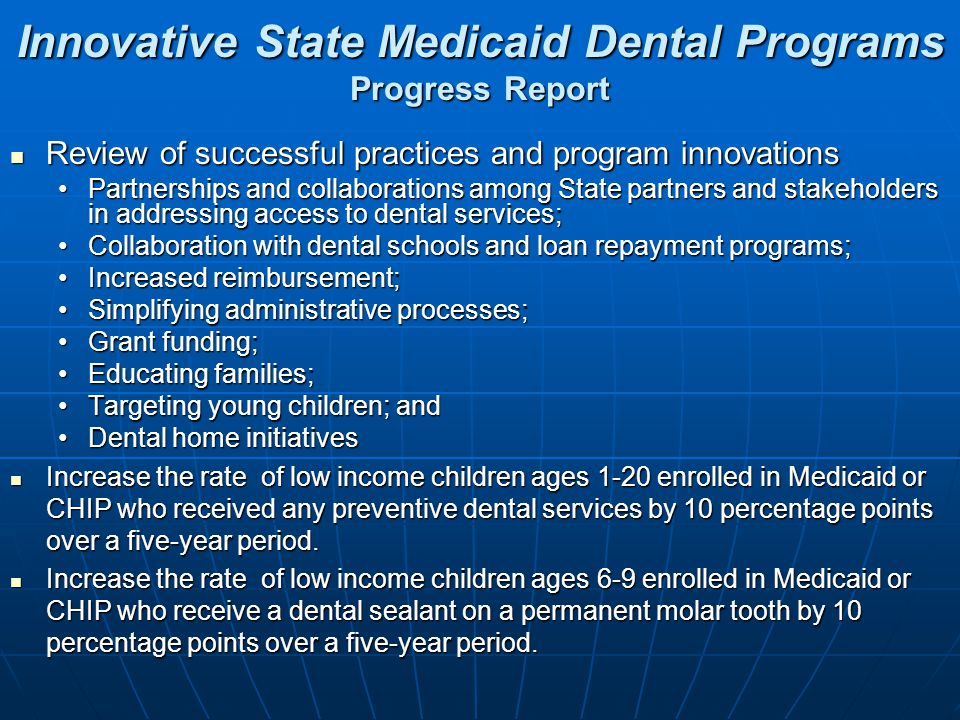 Innovative State Medicaid Dental Programs Progress Report Review of successful practices and program innovations Review of successful practices and pr