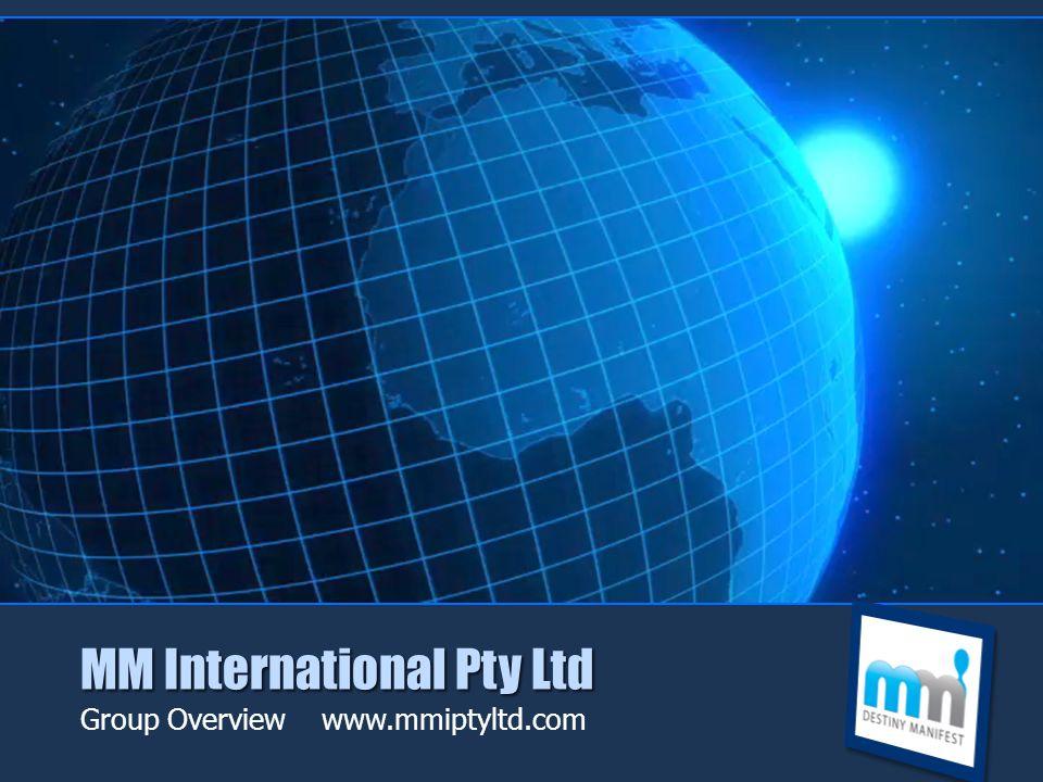 MM International Pty Ltd Group Overview www.mmiptyltd.com