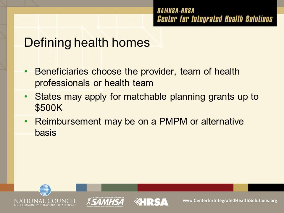 Cost Savings Most savings accrue to physical health Consider how savings can be applied to sustaining health home services Unlikely that states will experience two-year savings Costs likely to increase for a period before savings estimates achieved Consider a longer tail (e.g., savings or slower rate of increase over 5 years)