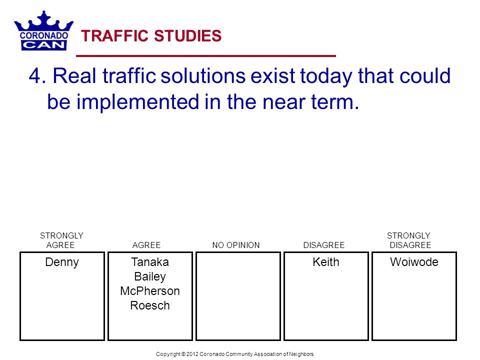 Copyright © 2012 Coronado Community Association of Neighbors TRAFFIC STUDIES 4. Real traffic solutions exist today that could be implemented in the ne