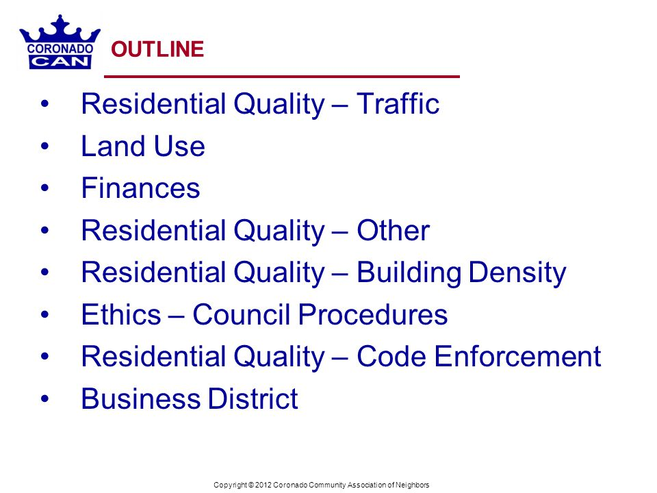 OUTLINE Residential Quality – Traffic Land Use Finances Residential Quality – Other Residential Quality – Building Density Ethics – Council Procedures