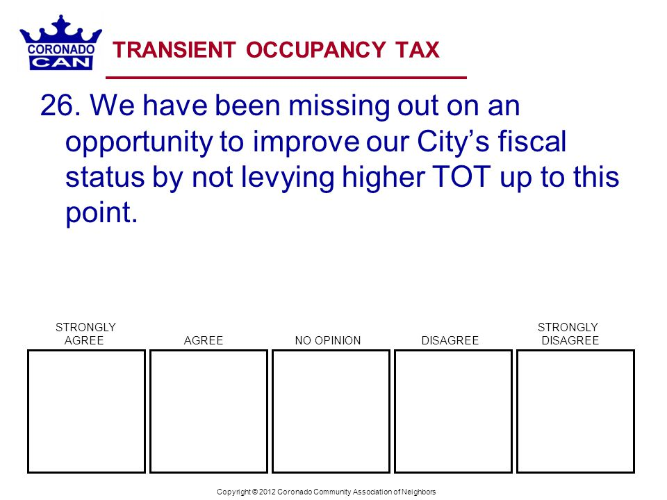 Copyright © 2012 Coronado Community Association of Neighbors TRANSIENT OCCUPANCY TAX 26.