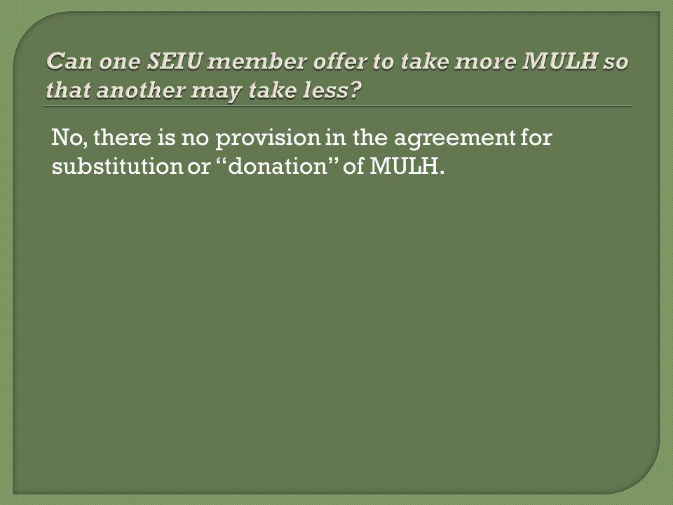 No, there is no provision in the agreement for substitution or donation of MULH.