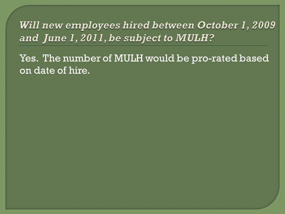 Yes. The number of MULH would be pro-rated based on date of hire.
