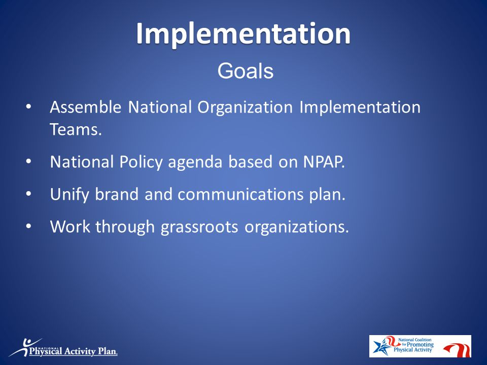 Implementation Goals Assemble National Organization Implementation Teams.