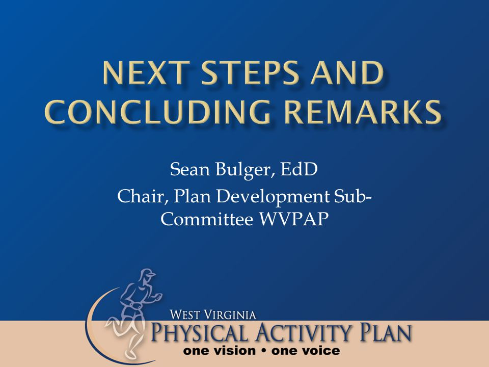 Sean Bulger, EdD Chair, Plan Development Sub- Committee WVPAP