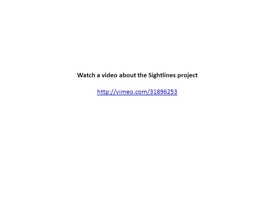 Watch a video about the Sightlines project http://vimeo.com/31896253
