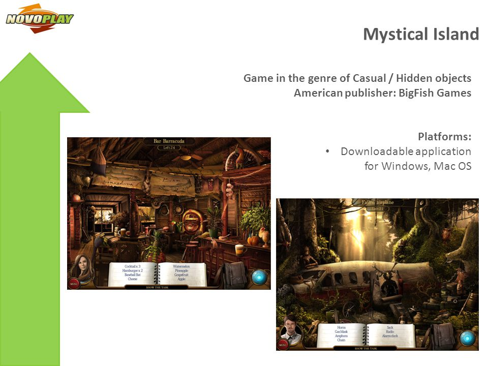 Game in the genre of Casual / Hidden objects American publisher: BigFish Games Platforms: Downloadable application for Windows, Mac OS Mystical Island