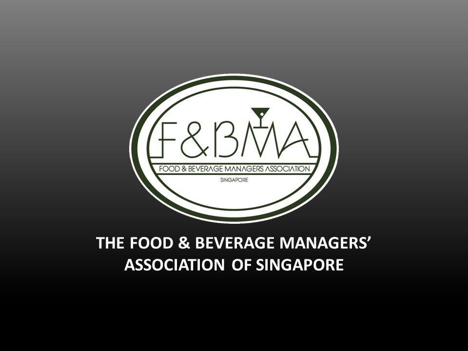 THE FOOD & BEVERAGE MANAGERS ASSOCIATION OF SINGAPORE
