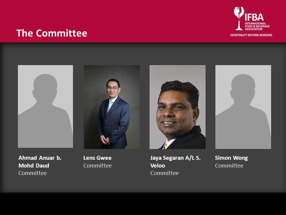 The Committee Ahmad Anuar b. Mohd Daud Committee Lens Gwee Committee Jaya Segaran A/L S. Veloo Committee Simon Wong Committee