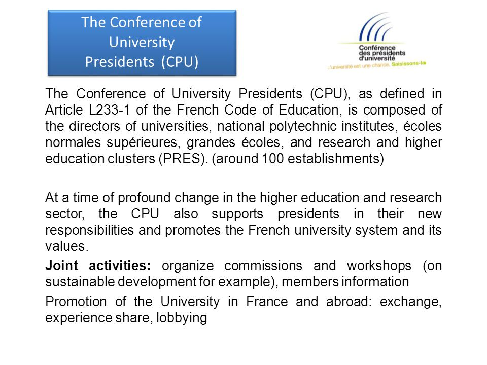 The Conference of University Presidents (CPU) The Conference of University Presidents (CPU) The Conference of University Presidents (CPU), as defined