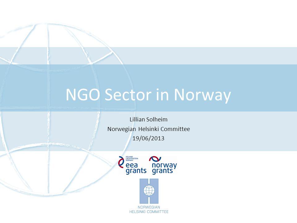 NGO Sector in Norway Lillian Solheim Norwegian Helsinki Committee 19/06/2013