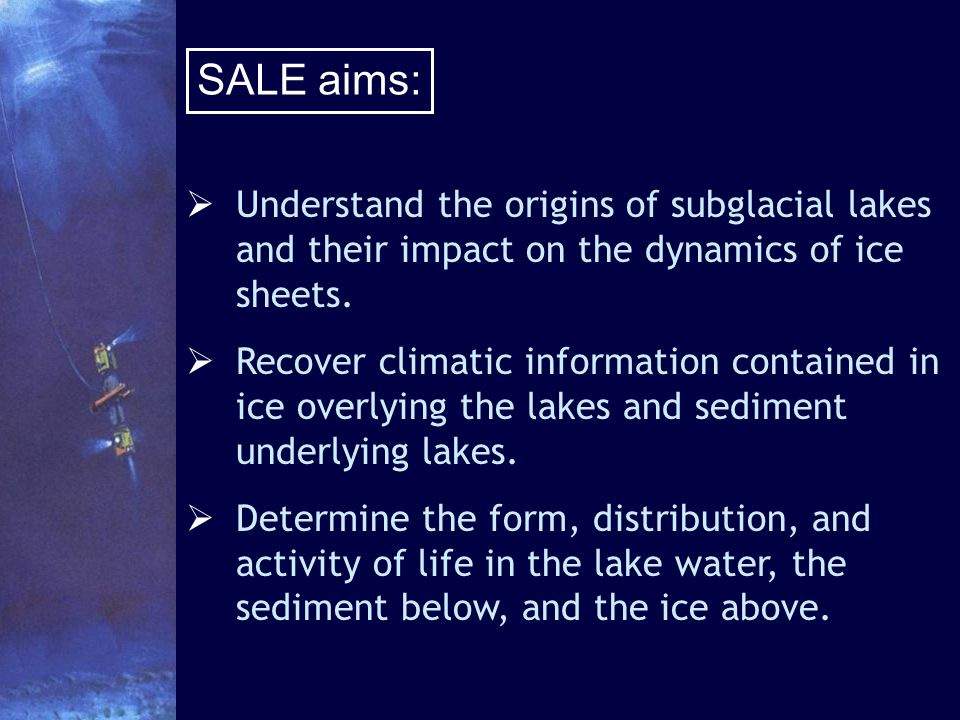 Understand the origins of subglacial lakes and their impact on the dynamics of ice sheets.