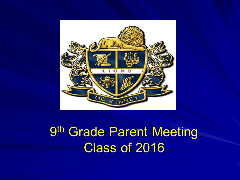 9 th Grade Parent Meeting Class of 2016