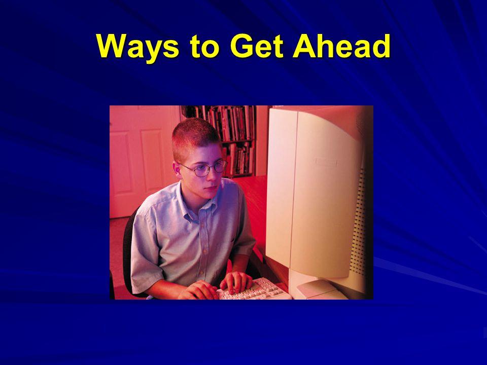 Ways to Get Ahead