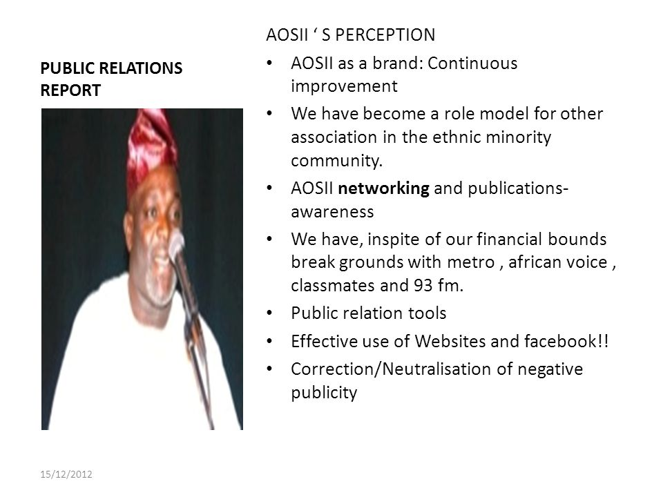 PUBLIC RELATIONS REPORT AOSII S PERCEPTION AOSII as a brand: Continuous improvement We have become a role model for other association in the ethnic minority community.