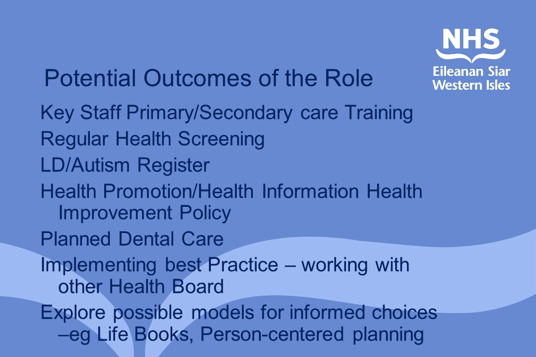 Potential Outcomes of the Role Key Staff Primary/Secondary care Training Regular Health Screening LD/Autism Register Health Promotion/Health Informati