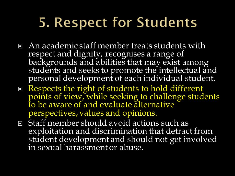 An academic staff member treats students with respect and dignity, recognises a range of backgrounds and abilities that may exist among students and s