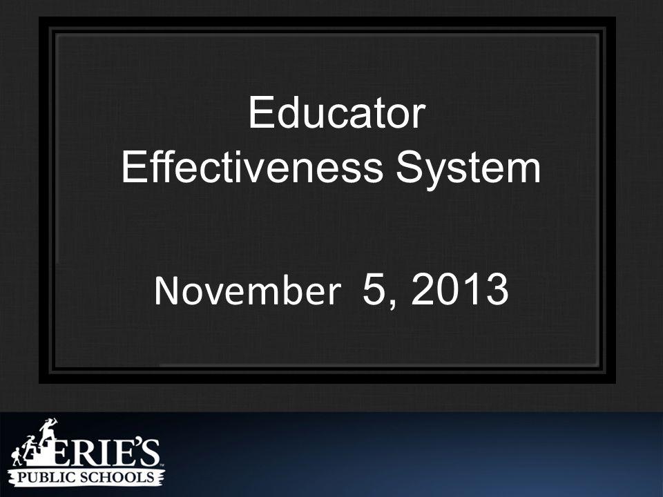 Educator Effectiveness System November 5, 2013
